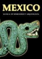MÉXICO. Manual de Simbolismo y Arqueología