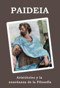 Paideia. Aristóteles y la enseñanza de la Filosofía